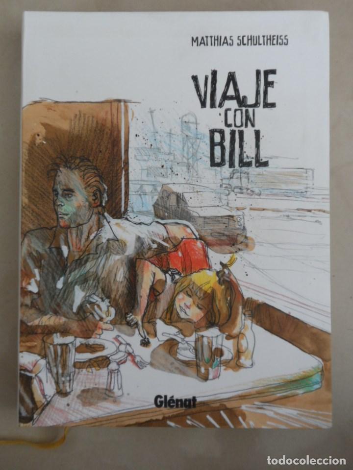 VIAJE CON BILL - POSIBLE ENVÍO GRATIS - GLENAT - MATTHIAS SCHULHEISS (Tebeos y Comics - Glénat - Autores Españoles)