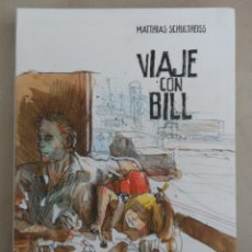Cómics: VIAJE CON BILL - POSIBLE ENVÍO GRATIS - GLENAT - MATTHIAS SCHULHEISS. Lote 87875316