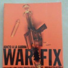 Cómics: WAR FIX (WARFIX): ADICTO A LA GUERRA - POSIBLE ENVÍO GRATIS - GLENAT - DAVID AXE & ESTEVEN OLEXA. Lote 90662995