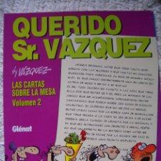 Cómics: LAS CARTAS SOBRE LA MESA #2: QUERIDO SR. VÁZQUEZ (GLÉNAT, 1995). Lote 97826587