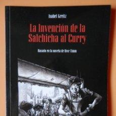 Cómics: LA INVENCIÓN DE LA SALCHICHA AL CURRY. BASADO EN LA NOVELA DE UWE TIM - ISABEL KREITZ. Lote 98105035