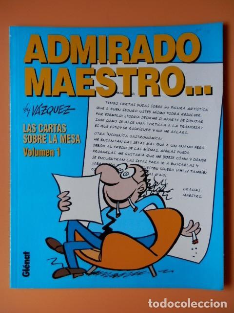 ADMIRADO MAESTRO... LAS CARTAS SOBRE LA MESA. VOLUMEN 1. COLECCIÓN GENIOS DEL HUMOR. TOMO 3 - MANUEL (Tebeos y Comics - Glénat - Autores Españoles)