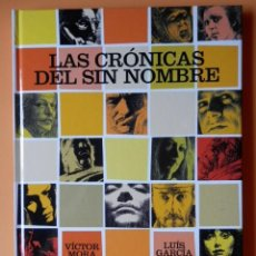 Cómics: LAS CRÓNICAS DEL SIN NOMBRE - VÍCTOR MORA. LUIS GARCÍA. Lote 98105283