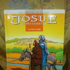 Cómics: JOSUÉ DE NAZARETH: T2 EL HIJO DE LA VIRGEN. DIBUJOS DE DE LA FUENTE.. Lote 102768523