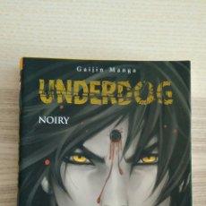 Comics: UNDERDOG DE NOIRY LINEA GAIJIN. Lote 106028014
