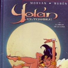 Cómics: YOLAN, EL TERRIBLE. RUBÉN. MORVAN TOMO 2.LA BRUJA DE LA LUNA. CARTONÉ PLAST. ESTAMPADO.GLENAT,2004.. Lote 106140339