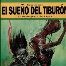 Cómics: EL SUEÑO DEL TIBURON - EL HORMIGUERO DE LAGOS (SCHULTHEISS).(OFERTA). Lote 107307211