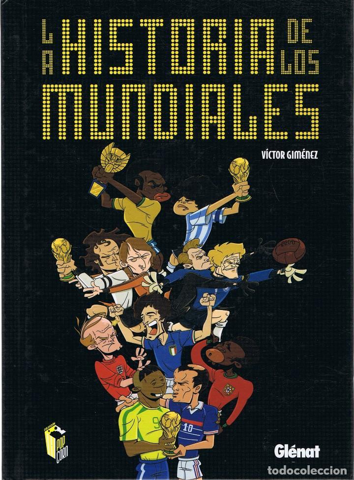 LA HISTORIA DE LOS MUNDIALES VÍCTOR GIMÉNEZ (Tebeos y Comics - Glénat - Autores Españoles)
