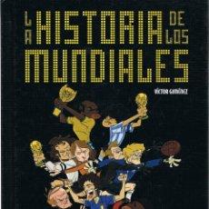 Cómics: LA HISTORIA DE LOS MUNDIALES VÍCTOR GIMÉNEZ . Lote 108244727