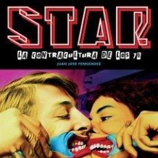 Cómics: STAR. LA CONTRACULTURA DE LOS 70, POR JUAN JOSÉ FERNÁNDEZ (GLÉNAT, 2007). Lote 115127991