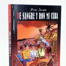 Cómics: DE SANGRE Y RON MI CUBA (FRAN JARABA) GLENAT, 2010. OFRT ANTES 19,95E. Lote 264290952