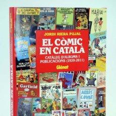Cómics: EL CÒMIC EN CATALÀ ALBUMS I PUBLICACIONS (J. RIERA PUJAL) GLENAT, 2001. OFRT ANTES 15E. Lote 275188453