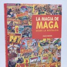 Cómics: LA MAGIA DE MAGA. DESDE LA NOSTALGIA (PACO BAENA) GLENAT, 2002. OFRT ANTES 32E. Lote 117652735