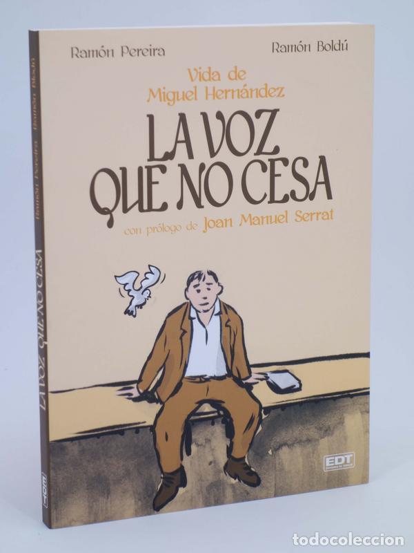 LA VOZ QUE NO CESA. VIDA DE MIGUEL HERNÁNDEZ (BOLDÚ / PEREIRA) EDT, 2013. OFRT ANTES 19,95E (Tebeos y Comics - Glénat - Autores Españoles)