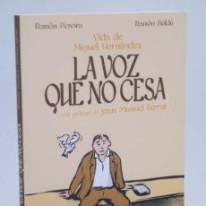 Cómics: LA VOZ QUE NO CESA. VIDA DE MIGUEL HERNÁNDEZ (BOLDÚ / PEREIRA) EDT, 2013. OFRT ANTES 19,95E. Lote 113830398