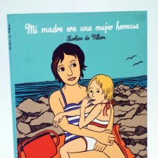 Cómics: MI MADRE ERA UNA MUJER HERMOSA (KARLIEN DE VILLIERS) GLENAT, 2007. OFRT ANTES 15E. Lote 175062432