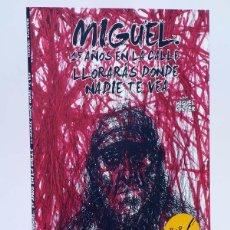 Fumetti: MIGUEL 15 AÑOS EN LA CALLE. LLORARAS DONDE NADIE TE VEA (MIGUEL FUSTER) GLENAT, 2011. OFRT ANTES 15E. Lote 205347328
