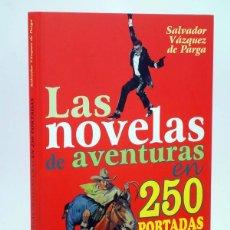 Cómics: LAS NOVELAS DE AVENTURAS EN 250 PORTADAS (SALVADOR VAZQUEZ DE PARGA) GLENAT, 2003. OFRT ANTES 29E. Lote 142752522