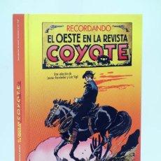 Cómics: RECORDANDO EL OESTE EN LA REVISTA COYOTE (FERNÁNDEZ / VIGIL) EDT, 2013. OFRT ANTES 40E. Lote 191349957
