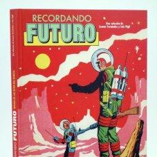 Cómics: RECORDANDO FUTURO (LEONOR FERNÁNDEZ / LUÍS VIGIL) EDT, 2012. OFRT ANTES 24E. Lote 191349995