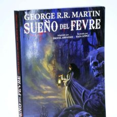 Cómics: SUEÑO DEL FEVRE (DANIEL ABRAHAM / RAFA LÓPEZ / GEORGE R. R. MARTIN) GLENAT, 2011. OFRT ANTES 19,95E. Lote 222175813