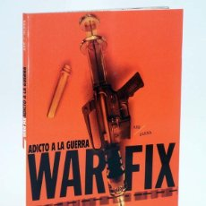 Comics: WAR FIX. ADICTO A LA GUERRA (DAVID AXE / STEVEN OLEXA) GLENAT, 2008. OFRT ANTES 9,95E. Lote 189982472