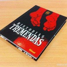 Cómics: CÓMIC HISTORIAS TREMENDAS, DE ABULÍ, DARKO Y OSWAL. EDICIONES GLÉNAT, 1ª ED. 2009. Lote 115571215