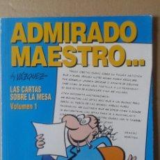 Cómics: ADMIRADO MAESTRO... BY VÁZQUEZ. LAS CARTAS SOBRE LA MESA, VOLUMEN 1. COLECCIÓN GENIOS DEL HUMOR N°3.. Lote 117733662