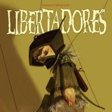 Cómics: LIBERTADORES, DE ENRIQUE FERNÁNDEZ (GLÉNAT, 2004). Lote 118849847