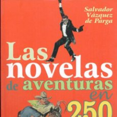 Cómics: LAS NOVELAS DE AVENTURAS EN 250 PORTADAS (SALVADOR VAZQUEZ DE PARGA) - GLENAT - OFI15. Lote 122019115