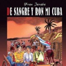 Cómics: DE SANGRE Y RON MI CUBA (FRAN JARABA) GLENAT - TAPA DURA - IMPECABLE - OFI15T. Lote 122229787