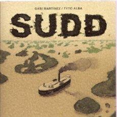 Cómics: SUDD (GABI MARTINEZ / TYTO ALBA) GLENAT - IMPECABLE - OFI15T. Lote 122229991