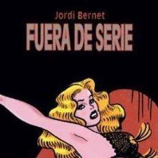 Cómics: FUERA DE SERIE (JORDI BERNET) GLENAT - TAPA DURA - IMPECABLE - OFI15. Lote 122794275