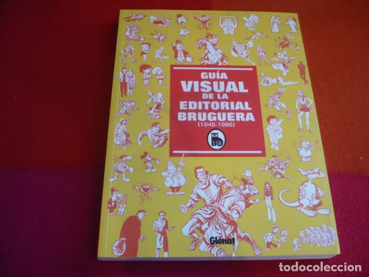 GUIA VISUAL DE LA EDITORIAL BRUGUERA 1940-1986 ¡MUY BUEN ESTADO! GLENAT (Tebeos y Comics - Glénat - Autores Españoles)