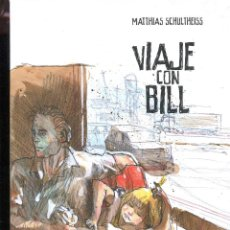 Cómics: MATTHIAS SCHULTHEISS. VIAJE CON BILL. ED. GLENAT 2010. NUEVO. Lote 132392058