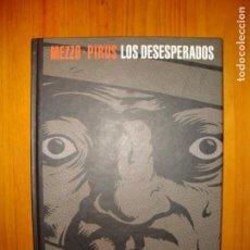 Cómics: LOS DESESPERADOS - MEZZO, PIRUS - GLÉNAT, COMO NUEVO. Lote 133476918