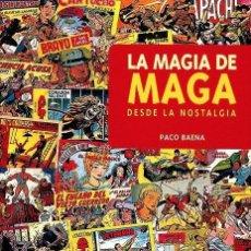 Cómics: LA MAGIA DE MAGA DESDE LA NOSTALGIA (PACO BAENA) GLENAT - CARTONE - IMPECABLE - OFI15. Lote 134075538