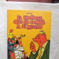 Cómics: EL HOMBRE QUE COMIO A SI MISMO DE PERE JOAN. Lote 135937778