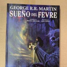 Cómics: EL SUEÑO DEL FEVRE - EDT - GEORGE R.R. MARTIN. Lote 140375198