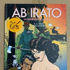Cómics: AB IRATO - LA NATURALEZA DE LA BESTIA - EDT - ABULÍ Y BERNET. Lote 140375712