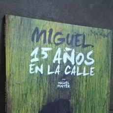Cómics: MIGUEL 15 AÑOS EN LA CALLE. MIGUEL FUSTER. GLENAT. Lote 142593518