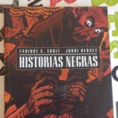 Cómics: ENRIQUE S. ABULI Y JORDI BERNET - HISTORIAS NEGRAS (GLÉNAT, 2009). Lote 147777394