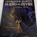 Cómics: GEORGE R.R. MARTIN. SUEÑO DEL FEVRE. DANIEL ABRAHAM Y RAFA LÓPEZ. Lote 148691770