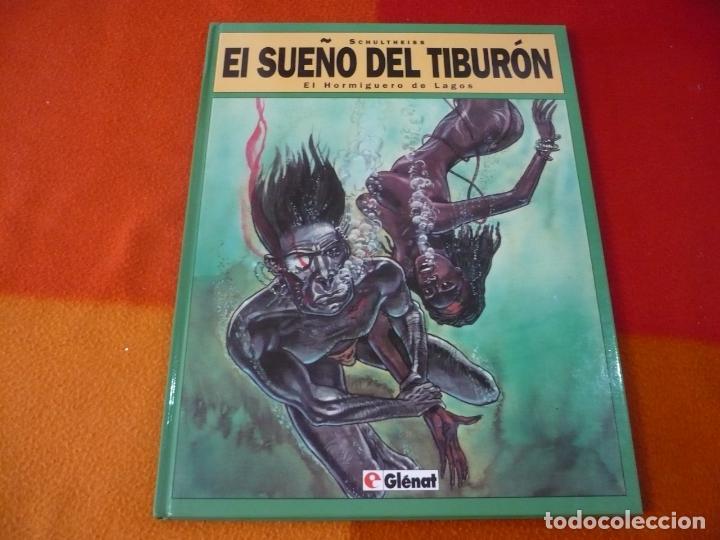 EL SUEÑO DEL TIBURON Nº 1 EL HORMIGUERO DE LAGOS ¡MUY BUEN ESTADO! GLENAT TAPA DURA (Tebeos y Comics - Glénat - Comic USA)