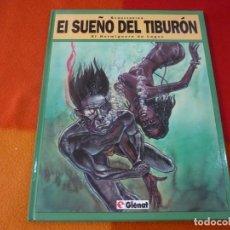 Cómics: EL SUEÑO DEL TIBURON Nº 1 EL HORMIGUERO DE LAGOS ¡MUY BUEN ESTADO! GLENAT TAPA DURA . Lote 149101474