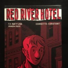 Cómics: RED RIVER HOTEL 1 T1 NAT Y LISA CORNETTE CONSTANT. Lote 150298762