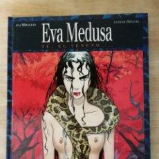 Cómics: EVA MEDUSA. TÚ, EL VENENO...-Nº1-, ANA MIRALLES & ANTONIO SEGURA. Lote 151670094