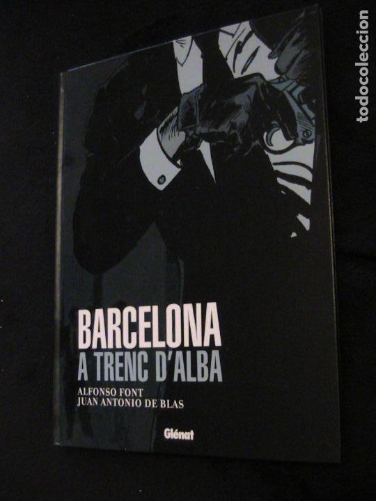 BARCELONA. A TRENC D´ALBA. ALFONSO FONT. GLÉNAT, 2007. EN CATALÁN. (Tebeos y Comics - Glénat - Autores Españoles)