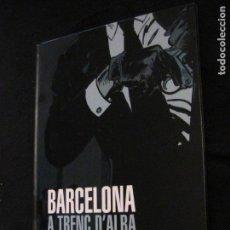 Cómics: BARCELONA. A TRENC D´ALBA. ALFONSO FONT. GLÉNAT, 2007. EN CATALÁN.. Lote 154783094