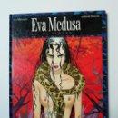 Cómics: EVA MEDUSA 1 TU, EL VENENO-GLENAT-TAPA DURA. Lote 160352786